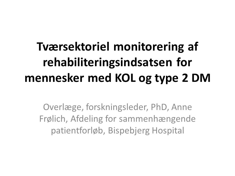 Tværsektoriel monitorering af rehabiliteringsindsatsen for mennesker med KOL og type 2 DM
