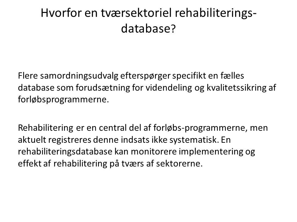 Hvorfor en tværsektoriel rehabiliterings-database