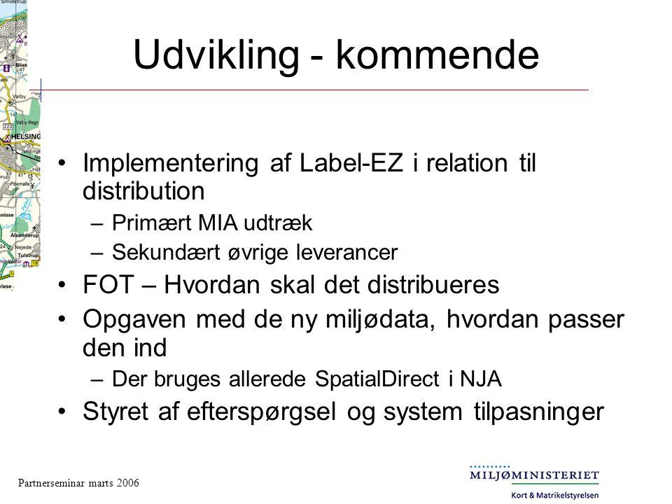 Udvikling - kommende Implementering af Label-EZ i relation til distribution. Primært MIA udtræk. Sekundært øvrige leverancer.