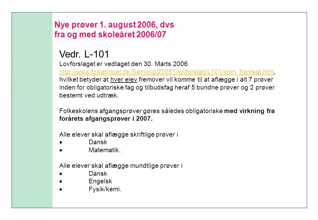 Nye prøver 1. august 2006, dvs fra og med skoleåret 2006/07