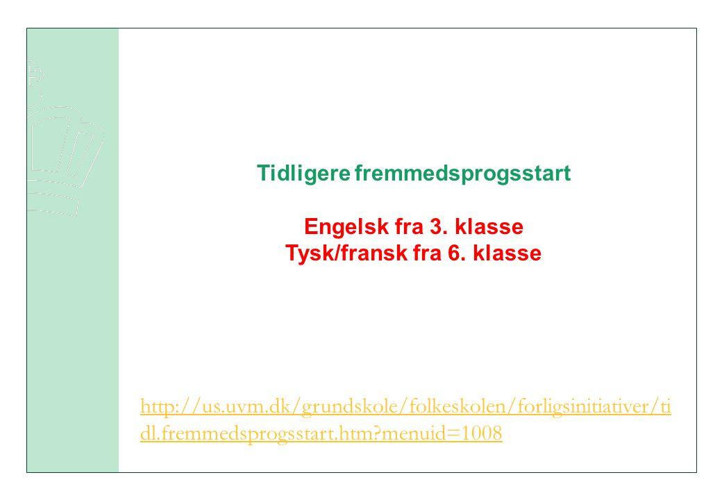 Tidligere fremmedsprogsstart Tysk/fransk fra 6. klasse