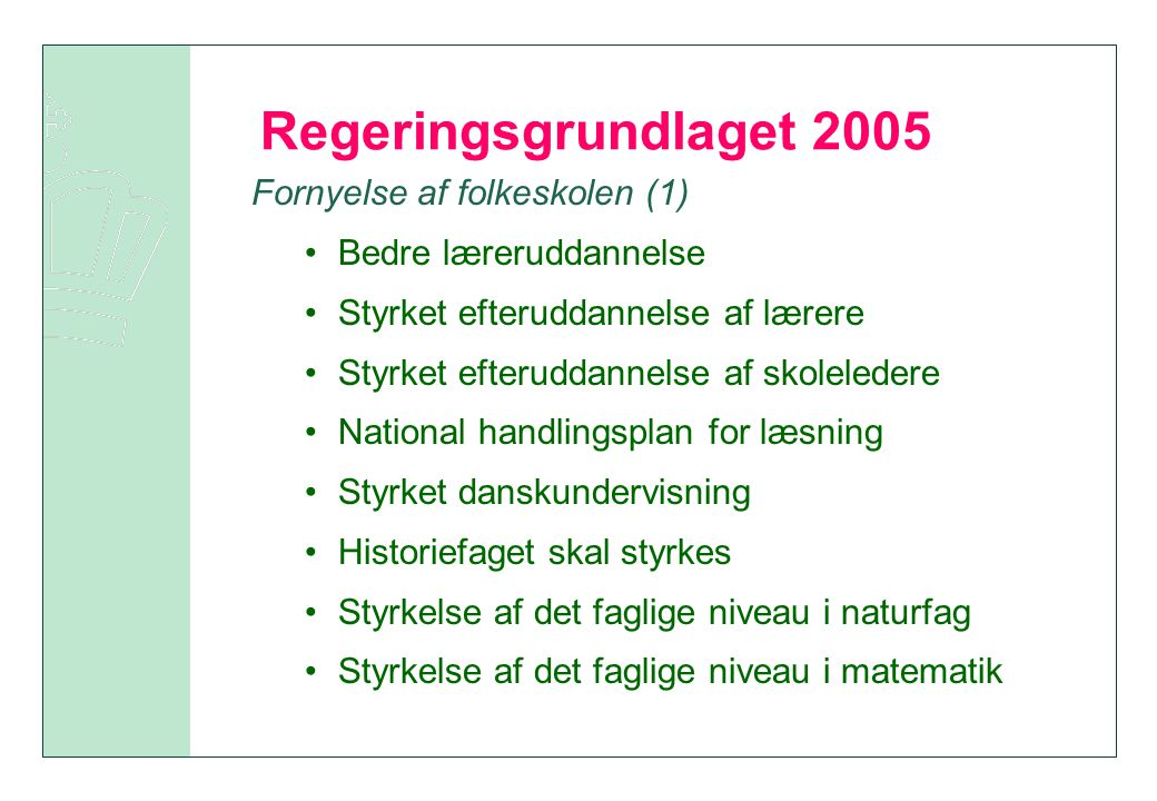 Regeringsgrundlaget 2005 Fornyelse af folkeskolen (1)