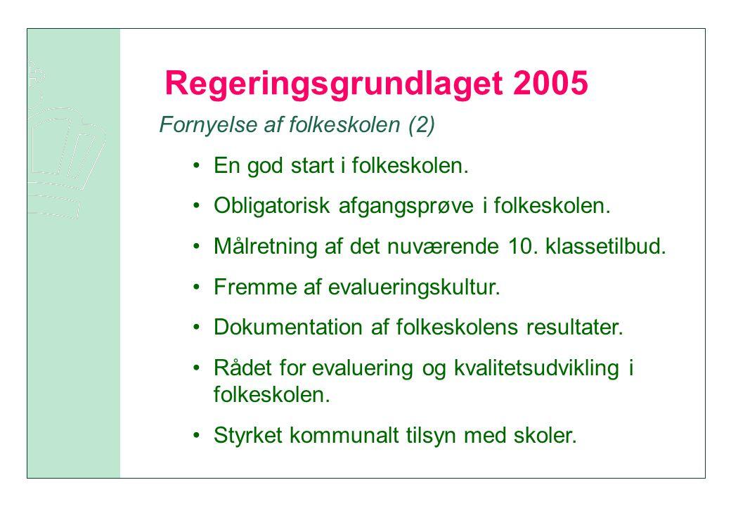 Regeringsgrundlaget 2005 Fornyelse af folkeskolen (2)