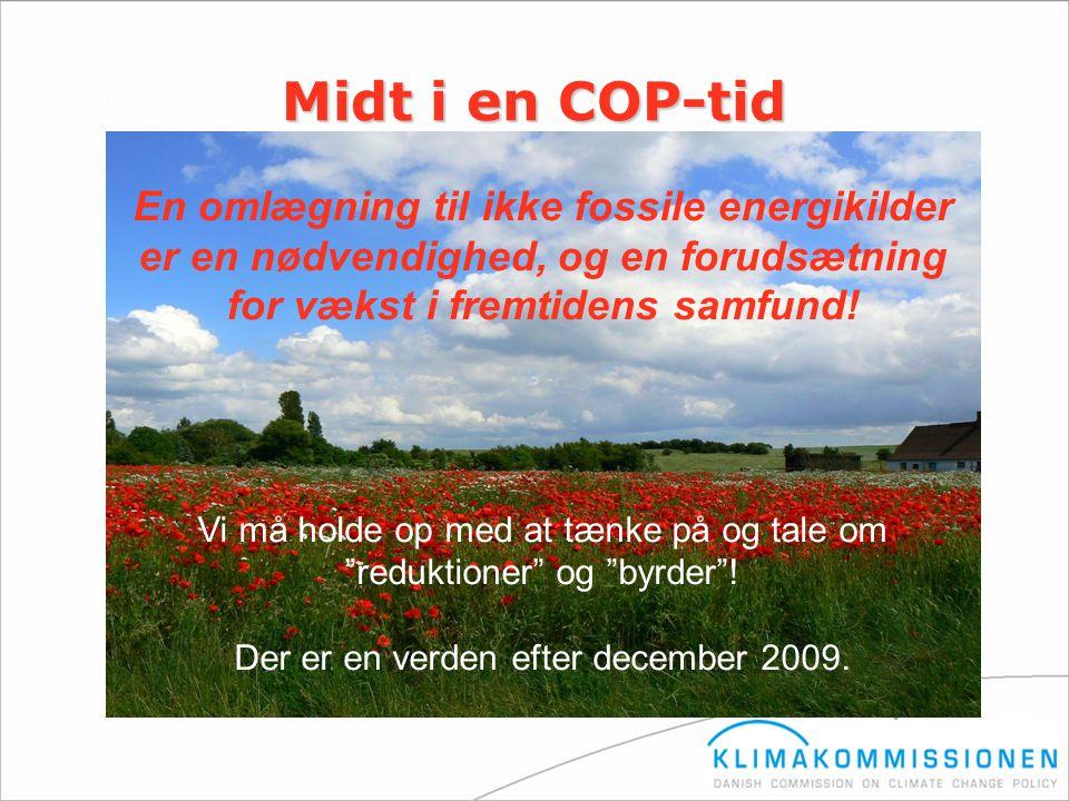 Midt i en COP-tid En omlægning til ikke fossile energikilder er en nødvendighed, og en forudsætning for vækst i fremtidens samfund!