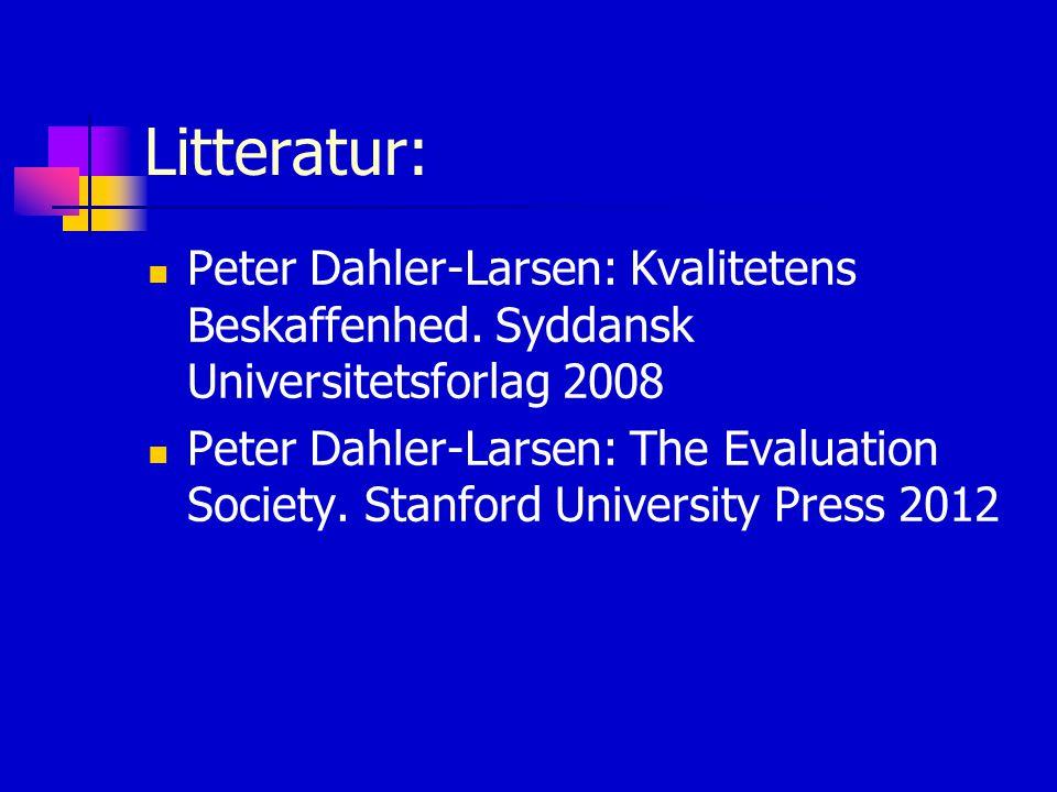 Litteratur: Peter Dahler-Larsen: Kvalitetens Beskaffenhed. Syddansk Universitetsforlag 2008.