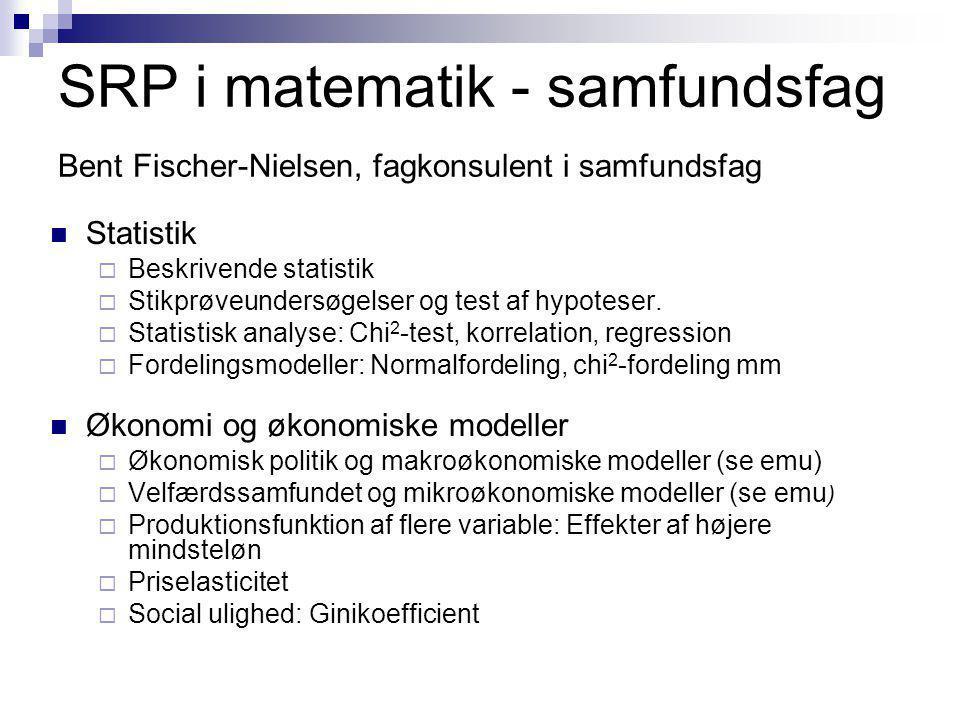 SRP i matematik - samfundsfag Bent Fischer-Nielsen, fagkonsulent i samfundsfag