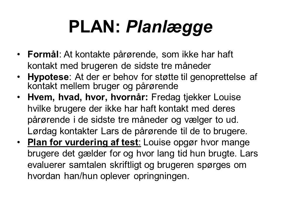 PLAN: Planlægge Formål: At kontakte pårørende, som ikke har haft