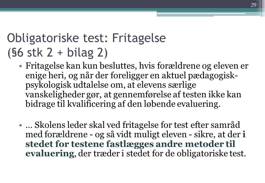 Obligatoriske test: Fritagelse (§6 stk 2 + bilag 2)