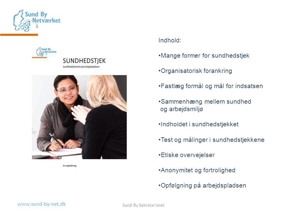 Mange former for sundhedstjek Organisatorisk forankring