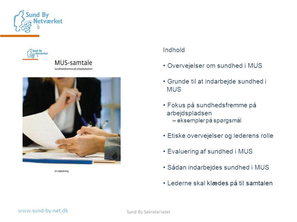 Overvejelser om sundhed i MUS Grunde til at indarbejde sundhed i MUS