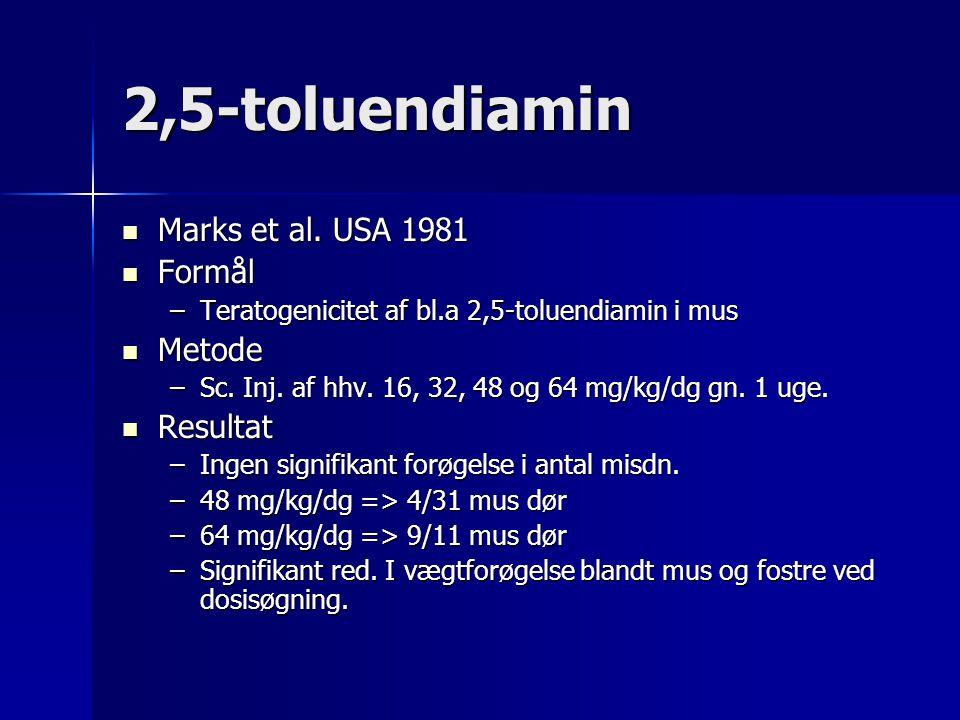 2,5-toluendiamin Marks et al. USA 1981 Formål Metode Resultat