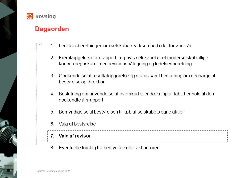 Dagsorden Ledelsesberetningen om selskabets virksomhed i det forløbne år.