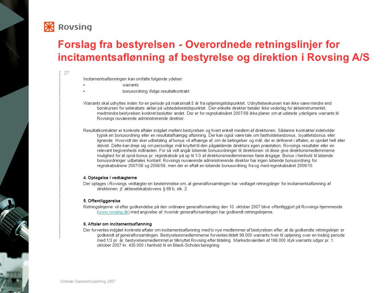 Forslag fra bestyrelsen - Overordnede retningslinjer for incitamentsaflønning af bestyrelse og direktion i Rovsing A/S