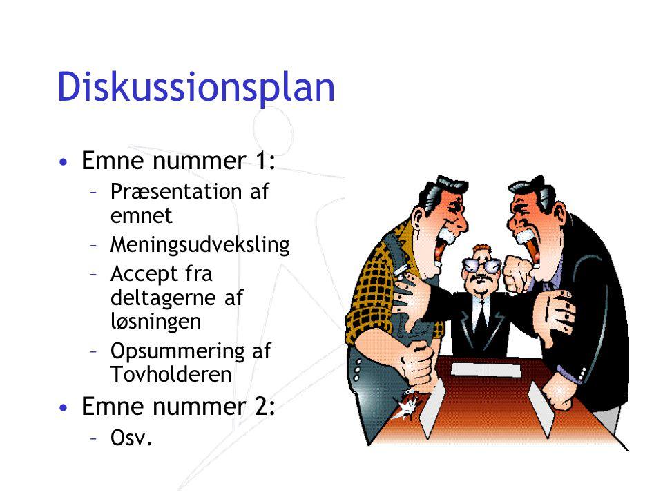 Diskussionsplan Emne nummer 1: Emne nummer 2: Præsentation af emnet