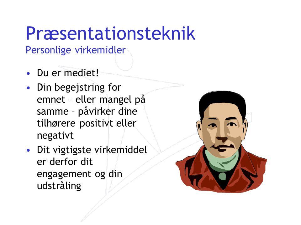 Præsentationsteknik Personlige virkemidler