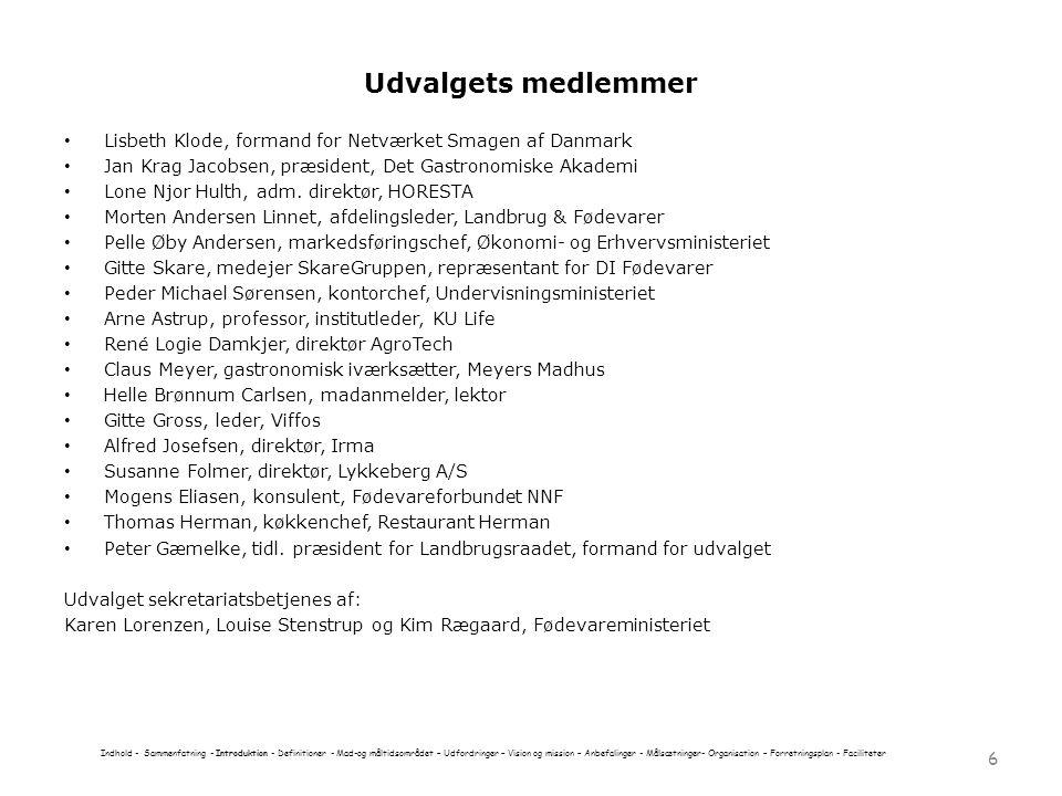 Udvalgets medlemmer Lisbeth Klode, formand for Netværket Smagen af Danmark. Jan Krag Jacobsen, præsident, Det Gastronomiske Akademi.