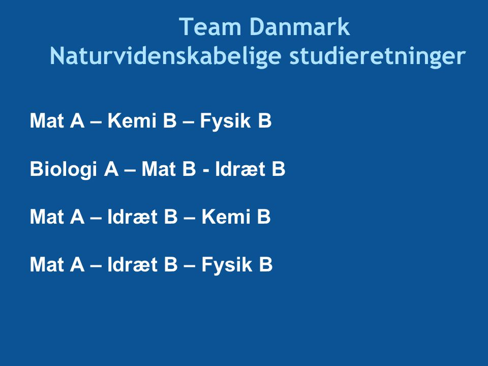 Team Danmark Naturvidenskabelige studieretninger