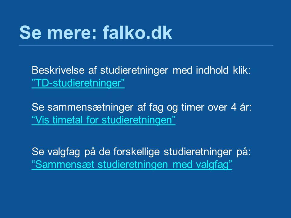 Se mere: falko.dk Beskrivelse af studieretninger med indhold klik: