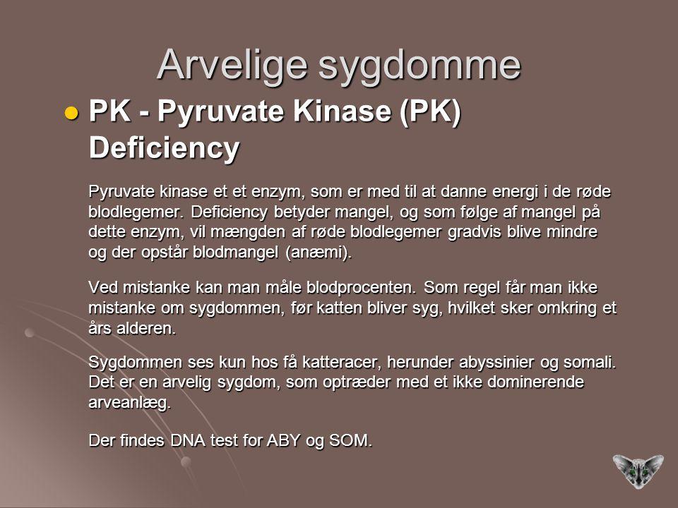Arvelige sygdomme PK - Pyruvate Kinase (PK) Deficiency