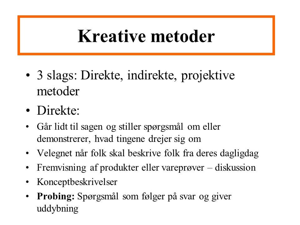 Kreative metoder 3 slags: Direkte, indirekte, projektive metoder