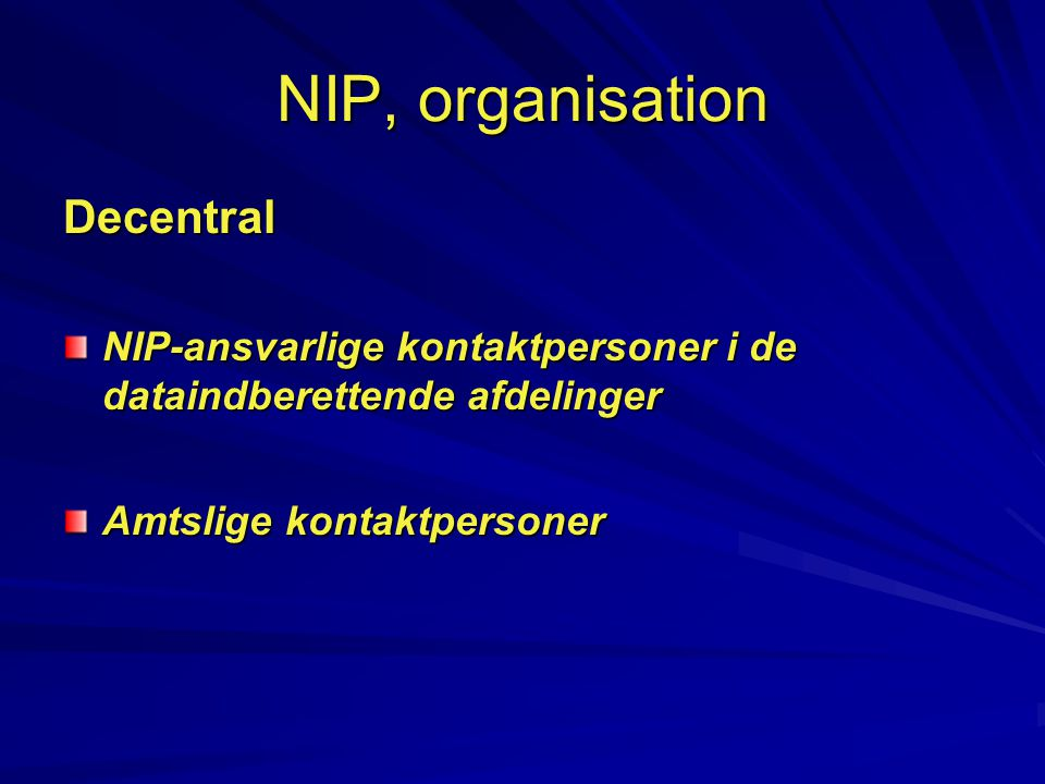 NIP, organisation Decentral