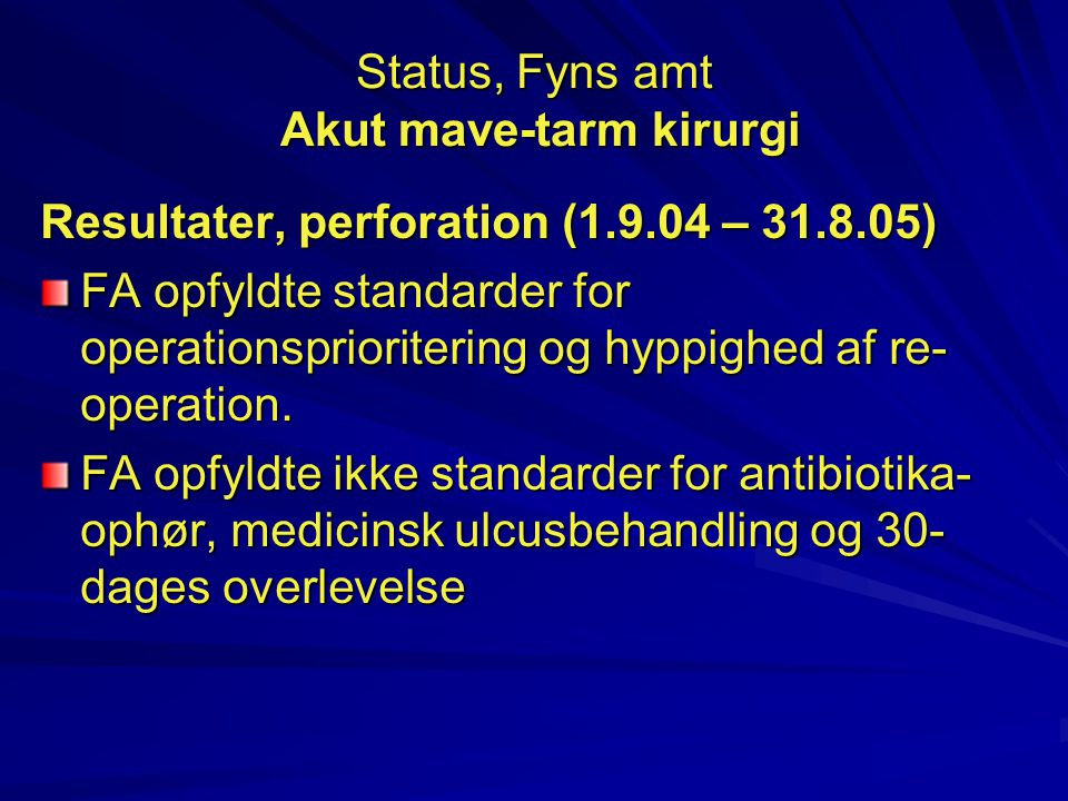 Status, Fyns amt Akut mave-tarm kirurgi