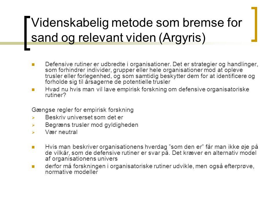 Videnskabelig metode som bremse for sand og relevant viden (Argyris)
