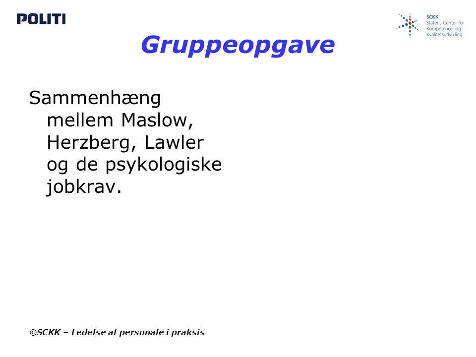 Gruppeopgave Sammenhæng mellem Maslow, Herzberg, Lawler og de psykologiske jobkrav.