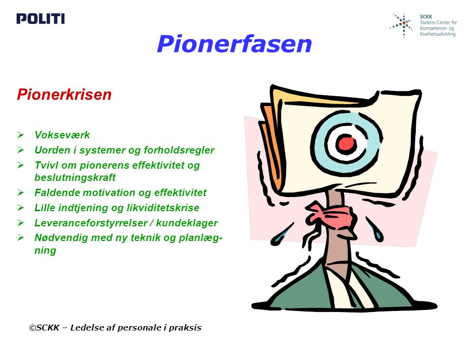 Pionerfasen Pionerkrisen Vokseværk Uorden i systemer og forholdsregler