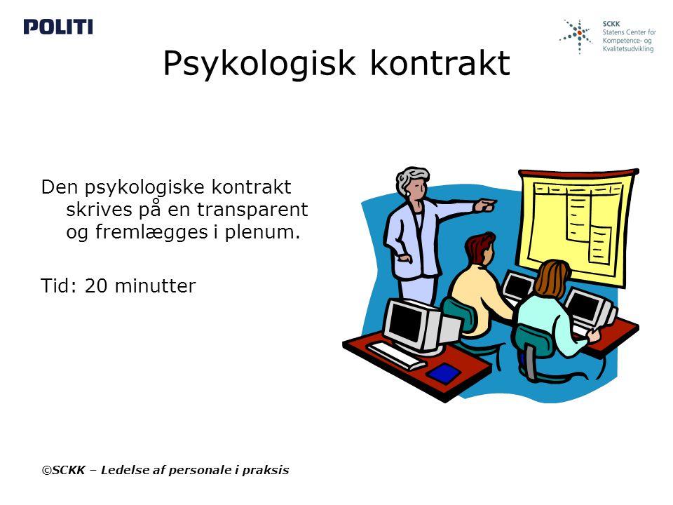 Psykologisk kontrakt Den psykologiske kontrakt skrives på en transparent og fremlægges i plenum. Tid: 20 minutter.