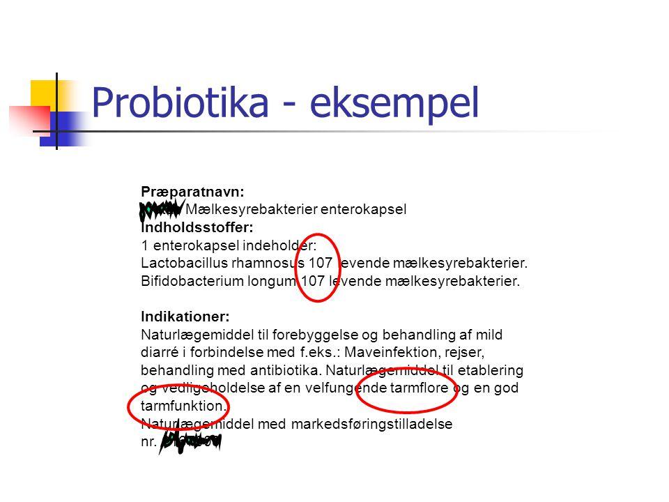 Probiotika - eksempel Præparatnavn: Matas Mælkesyrebakterier enterokapsel.