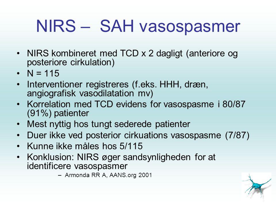 NIRS – SAH vasospasmer NIRS kombineret med TCD x 2 dagligt (anteriore og posteriore cirkulation) N = 115.