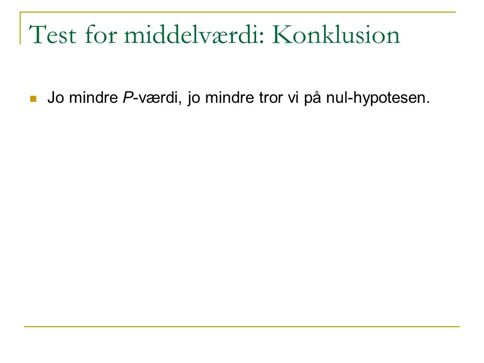 Test for middelværdi: Konklusion