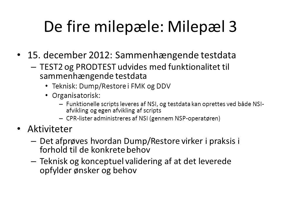 De fire milepæle: Milepæl 3
