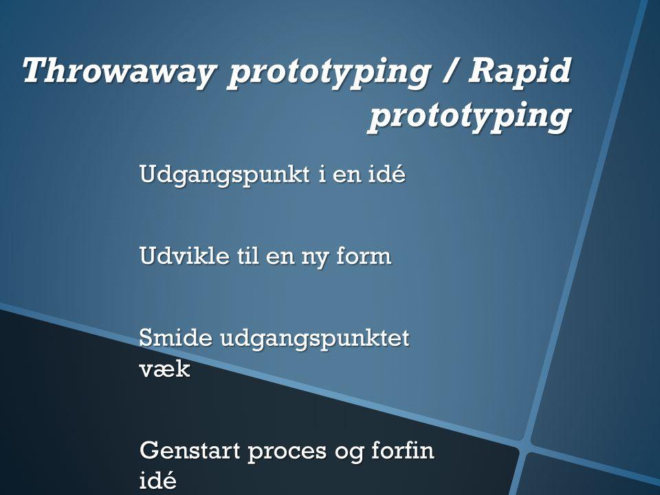 Throwaway prototyping / Rapid prototyping