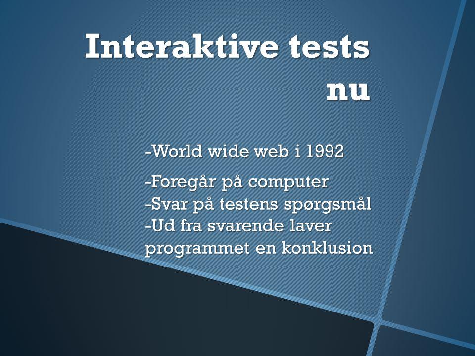 Interaktive tests nu -World wide web i 1992