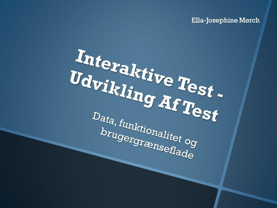Interaktive Test - Udvikling Af Test