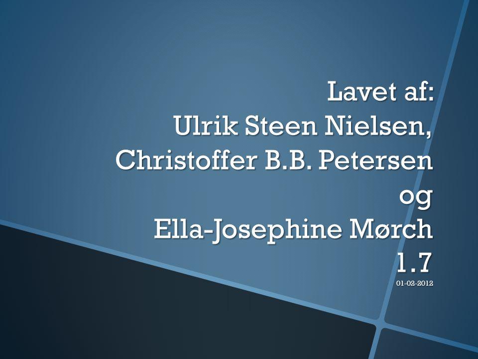Lavet af: Ulrik Steen Nielsen, Christoffer B. B