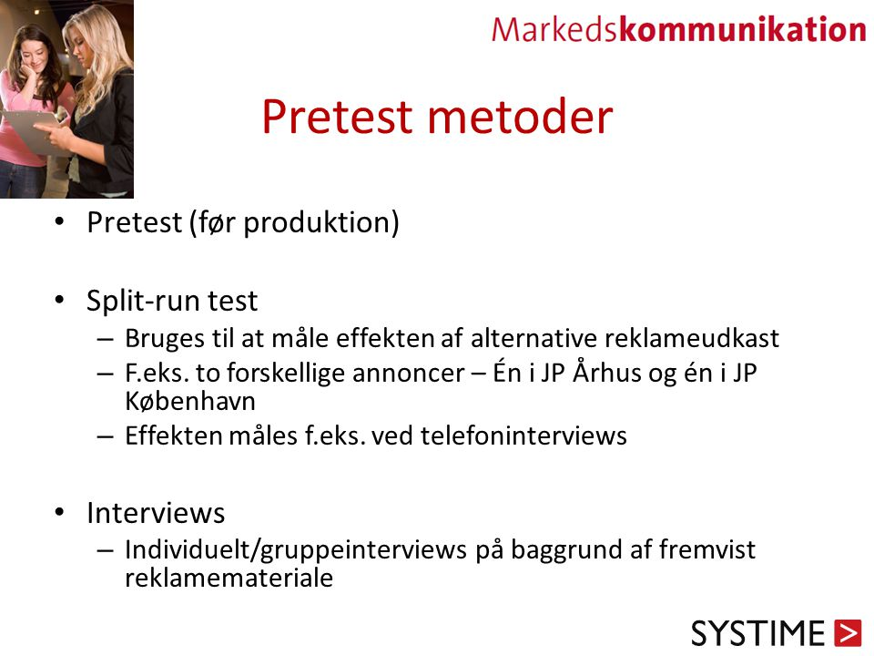 Pretest metoder Pretest (før produktion) Split-run test Interviews