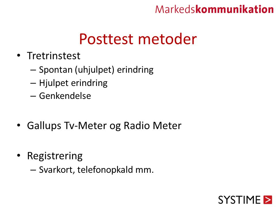 Posttest metoder Tretrinstest Gallups Tv-Meter og Radio Meter