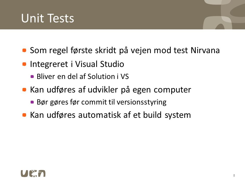 Unit Tests Som regel første skridt på vejen mod test Nirvana