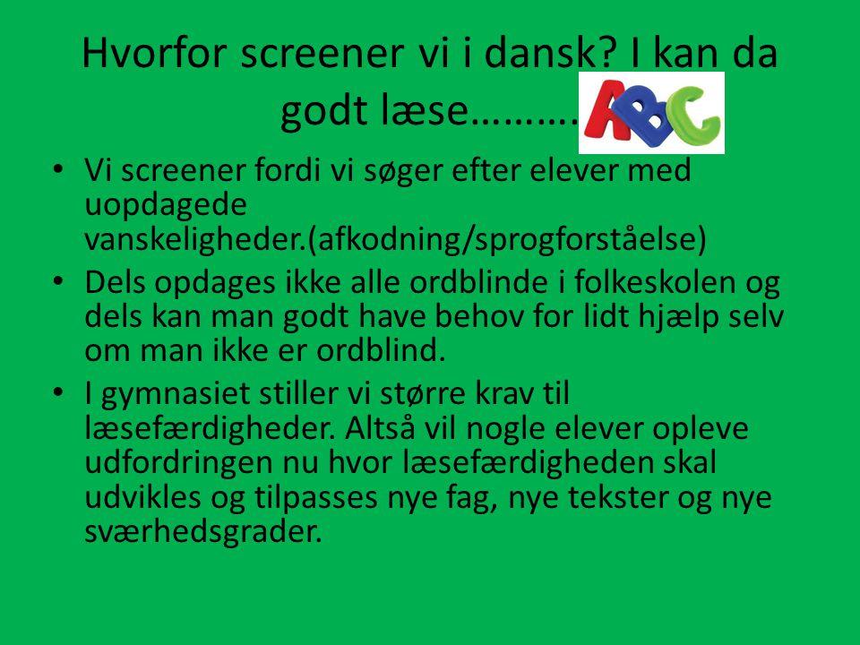 Hvorfor screener vi i dansk I kan da godt læse……….