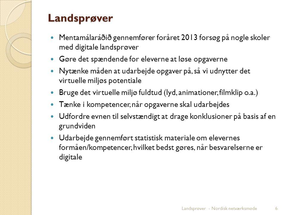 Landsprøver Mentamálaráðið gennemfører foråret 2013 forsøg på nogle skoler med digitale landsprøver.