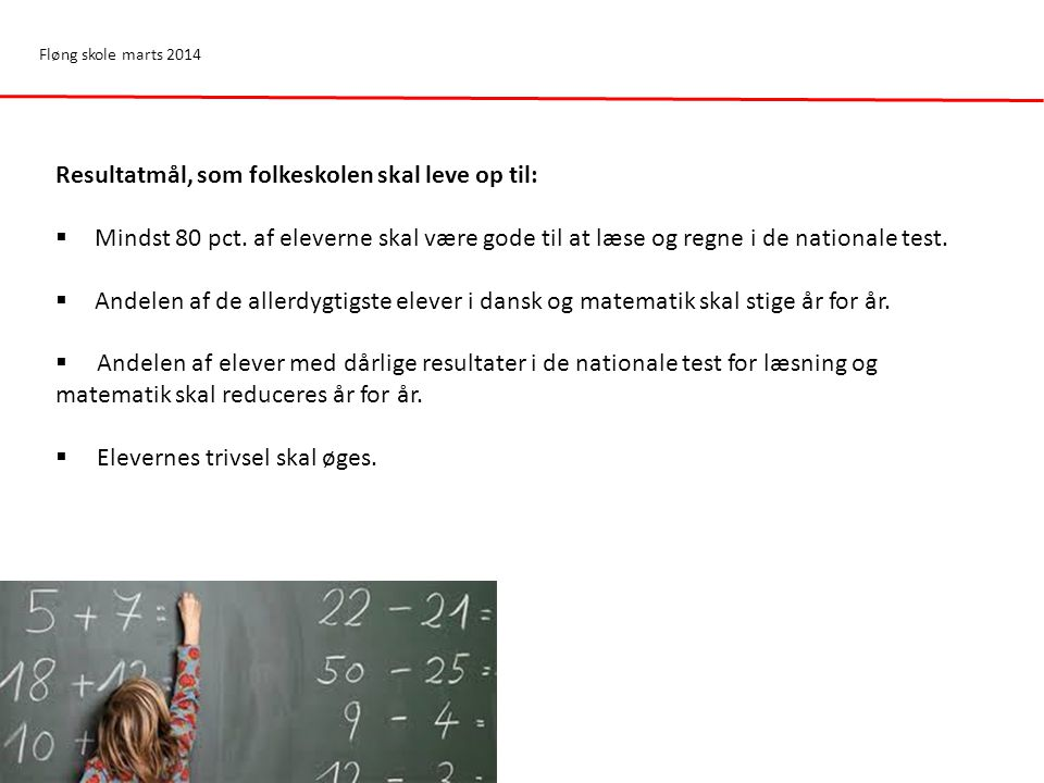 Resultatmål, som folkeskolen skal leve op til: