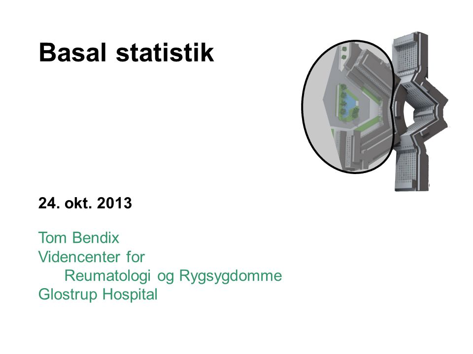 Basal statistik 24. okt. 2013 Tom Bendix Videncenter for