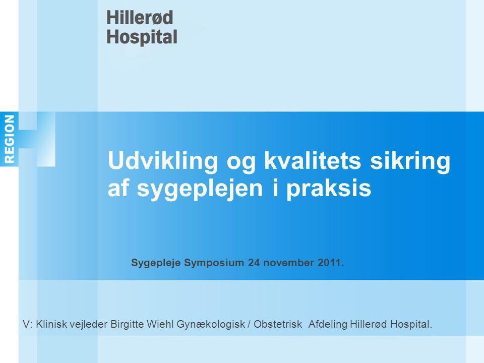 Udvikling og kvalitets sikring af sygeplejen i praksis