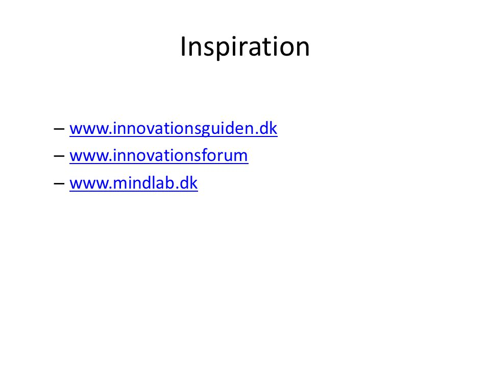 Inspiration www.innovationsguiden.dk www.innovationsforum