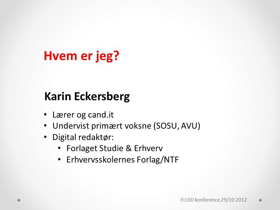 Hvem er jeg Karin Eckersberg Lærer og cand.it