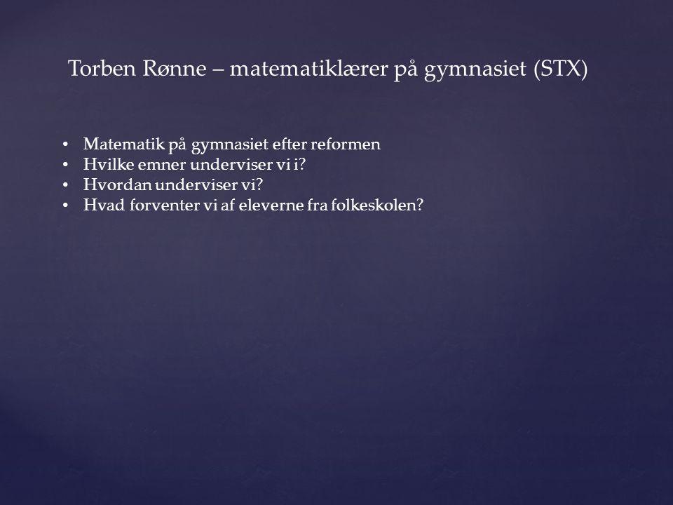 Torben Rønne – matematiklærer på gymnasiet (STX)
