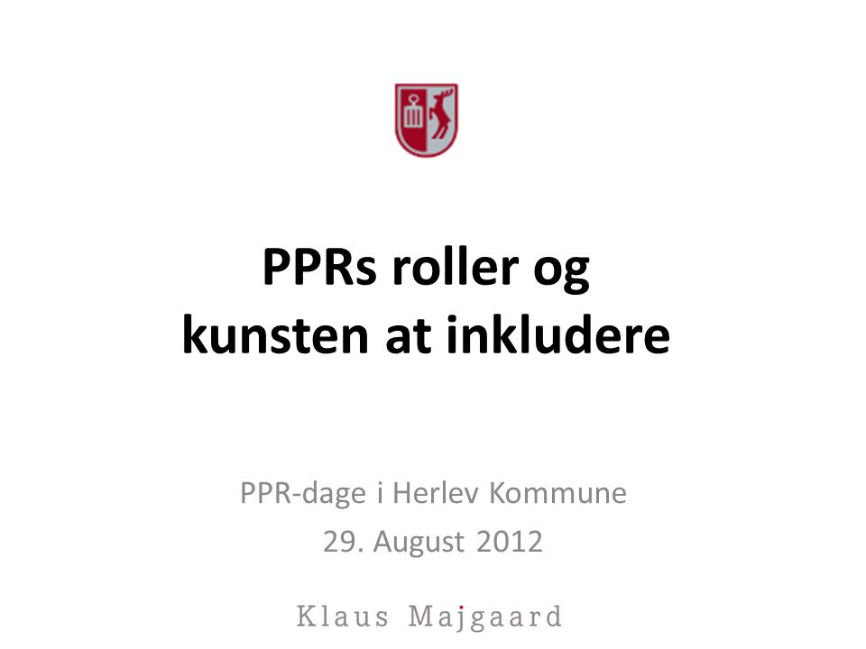 PPRs roller og kunsten at inkludere